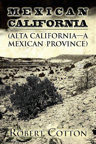 9781630007591: Mexican California: (Alta California - A Mexican Province)