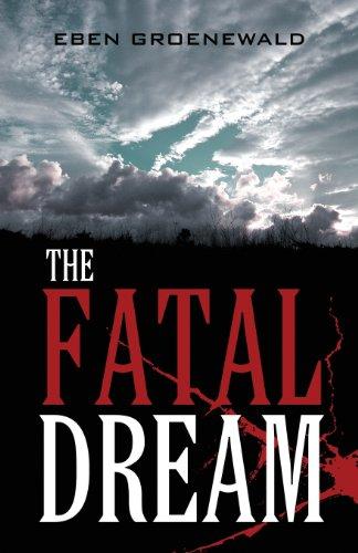 The Fatal Dream: Eben Groenewald