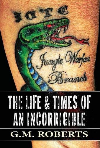 9781630008062: The Life & Times of an Incorrigible