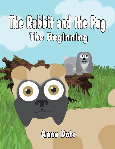 9781630008185: The Rabbit and the Pug: The Beginning