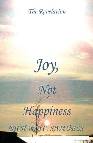 9781630040185: Joy, Not Happiness: The Revelation