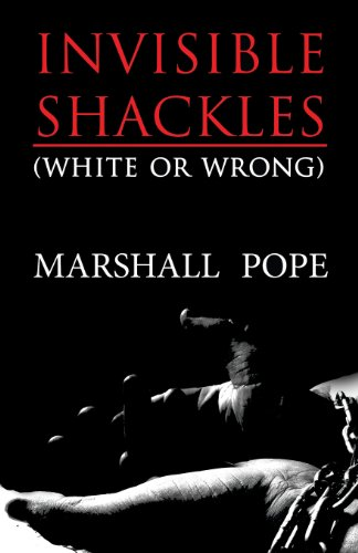 9781630044442: Invisible Shackles: (White or Wrong)