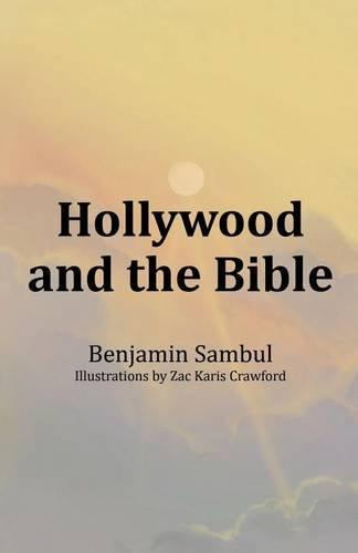Hollywood and the Bible: Sambul, Benjamin; Crawford, Zac Karis [Illustrator]