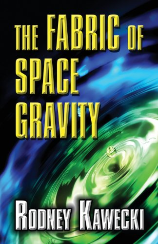 The Fabric of Space Gravity (1630046728) by Kawecki, Rodney