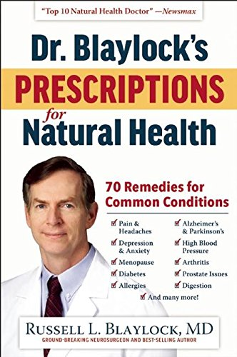 9781630060244: Dr. Blaylock's Prescriptions for Natural Health: 70 Remedies for Common Conditions