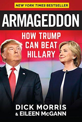 Armageddon: How Trump Can Beat Hillary: Dick Morris, Eileen