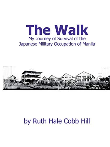The Walk: My Journey of Survival of: Ruth Hale Cobb