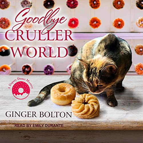 9781630155995: Goodbye Cruller World (Deputy Donut Mystery, 2)