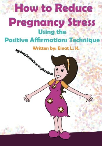 How to Reduce Pregnancy Stress Using the Positive Affirmations Technique My Pregnancy Toolkit Books...