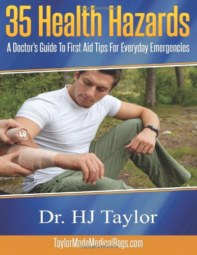 9781630222918: 35 Health Hazards: A Doctor's Guide To First Aid Tips For Everyday Emergencies