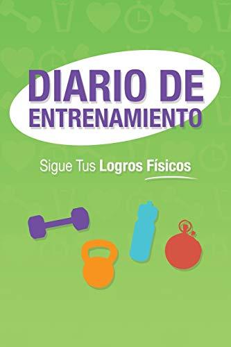 9781630225971: Diario de Entrenamiento: El Mejor Organizador y Planificador de Entrenamiento (Spanish Edition)