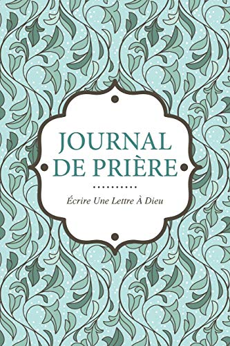 9781630226367: Journal de Prière: Écrire une Lettre a Dieu (French Edition)