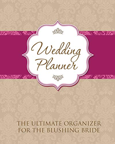 9781630226435: Wedding Planner: The Ultimate Organizer for the Blushing Bride
