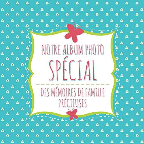 9781630229825: Notre Album Photo Spécial: Des Mémoires De Famille Précieuses