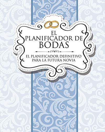9781630229863: El Planificador de Bodas: El Planificador Definitivo Para La Futura Novia (Spanish Edition)