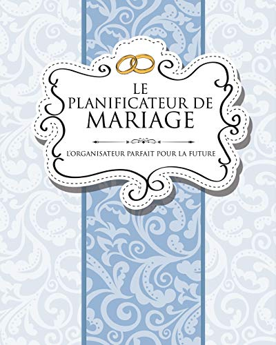 9781630229887: Le Planificateur De Mariage: L'Organisateur Parfait Pour La Future Mari�e