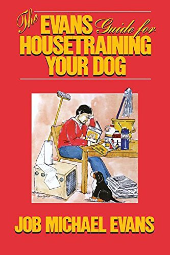 9781630260170: The Evans Guide for Housetraining Your Dog