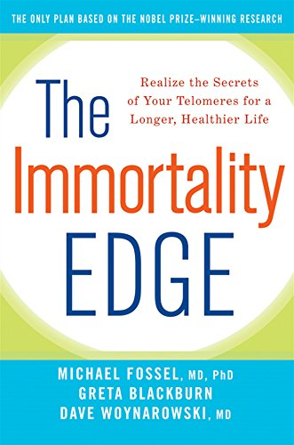 9781630260194: The Immortality Edge: Realize the Secrets of Your Telomeres for a Longer, Healthier Life