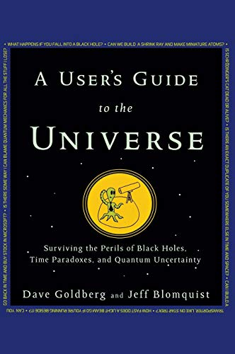 9781630260200: A User's Guide to the Universe: Surviving the Perils of Black Holes, Time Paradoxes, and Quantum Uncertainty