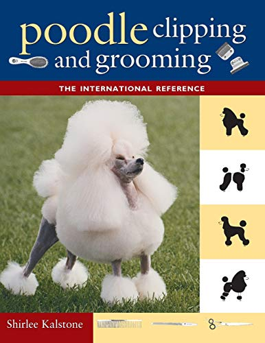 9781630260279: Poodle Clipping and Grooming: The International Reference