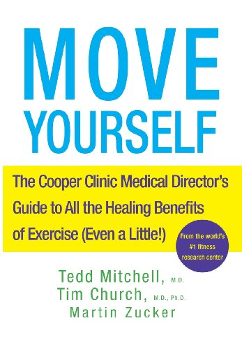 9781630260316: Move Yourself: The Cooper Clinic Medical Director's Guide to All the Healing Benefits of Exercise (Even a Little!)