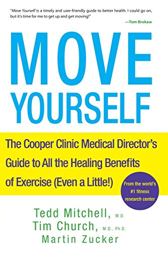 9781630260323: Move Yourself: The Cooper Clinic Medical Director's Guide to All the Healing Benefits of Exercise (Even a Little!)