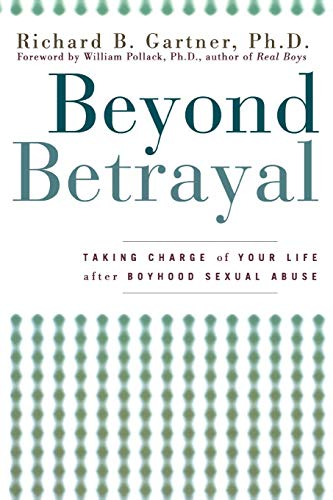 9781630260361: Beyond Betrayal: Taking Charge of Your Life after Boyhood Sexual Abuse
