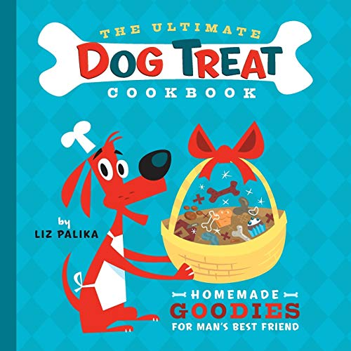9781630260439: Ultimate Dog Treat Cookbook: Homemade Goodies for Man's Best Friend