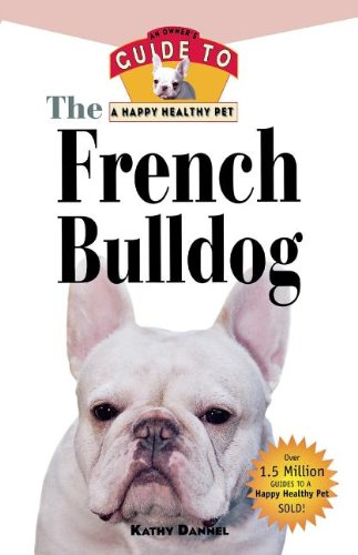 9781630260477: The French Bulldog: An Owner's Guide to a Happy Healthy Pet