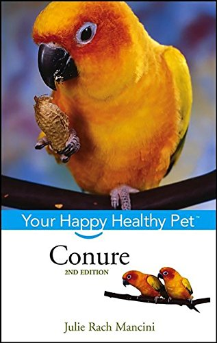 9781630260644: Conure: Your Happy Healthy Pet