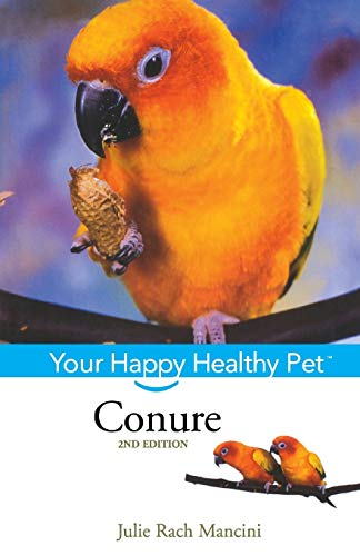 9781630260651: Conure: Your Happy Healthy Pet