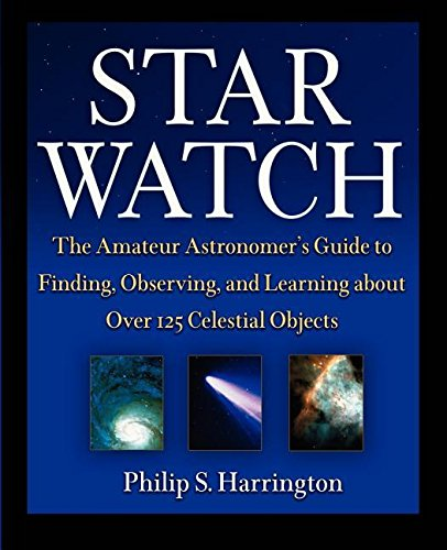 9781630261696: Star Watch: The Amateur Astronomer's Guide to Finding, Observing, and Learning About over 125 Celestial Objects