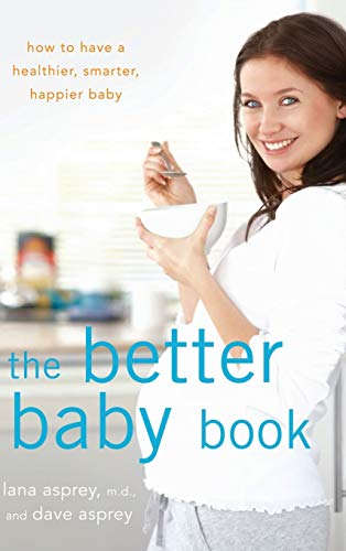 9781630261870: The Better Baby Book: How to Have a Healthier, Smarter, Happier Baby