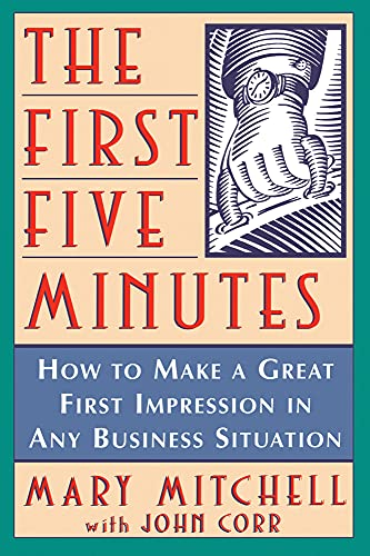 9781630261993: The First Five Minutes: How to Make a Great First Impression in Any Business Situation
