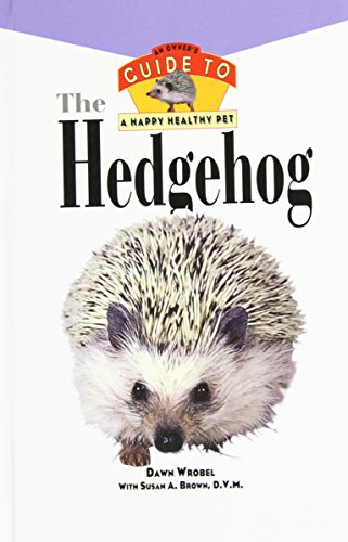 9781630262051: The Hedgehog: An Owner's Guide to a Happy Healthy Pet