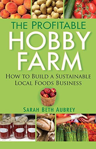 9781630262235: The Profitable Hobby Farm, How to Build a Sustainable Local Foods Business