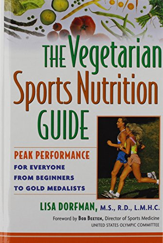 9781630262396: The Vegetarian Sports Nutrition Guide: Peak Performance for Everyone from Beginners to Gold Medalists