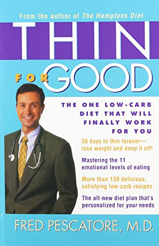 Thin for Good: The One Low-Carb Diet That Will Finally Work for You: Pescatore, Fred