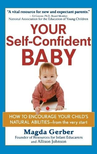 9781630262617: Your Self-Confident Baby: How to Encourage Your Child's Natural Abilities -- From the Very Start