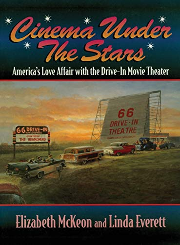 9781630262952: Cinema Under the Stars: America's Love Affair with Drive-In Movie Theaters