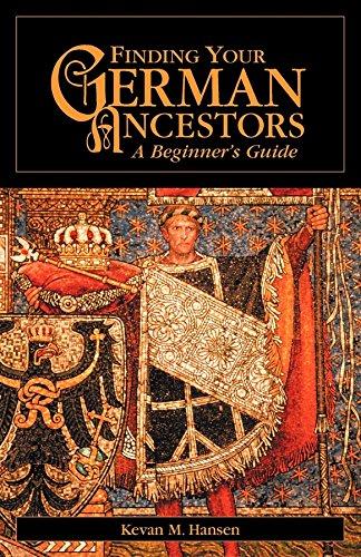 9781630263324: Finding Your German Ancestors: A Beginner's Guide (Finding Your Ancestors)