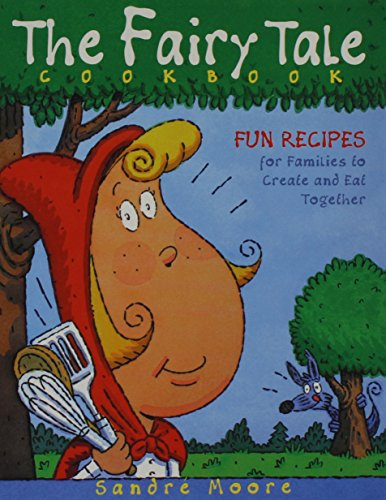 9781630263430: The Fairy Tale Cookbook: Fun Recipes for Families to Create and Eat Together