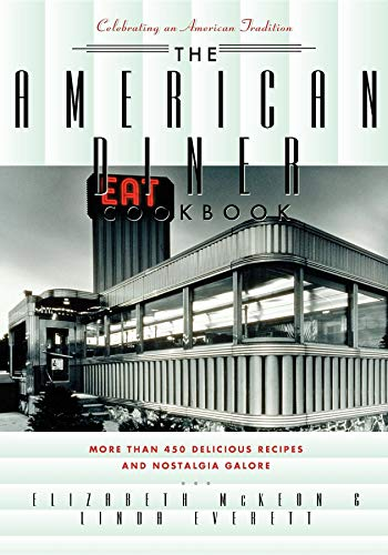 9781630264352: The American Diner Cookbook: More Than 450 Recipes and Nostalgia Galore