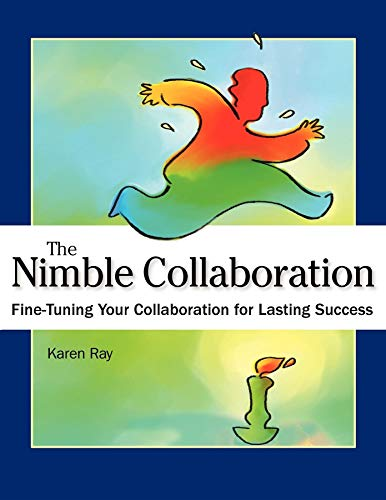 9781630264512: The Nimble Collaboration: Fine-Tuning Your Collaboration for Lasting Success