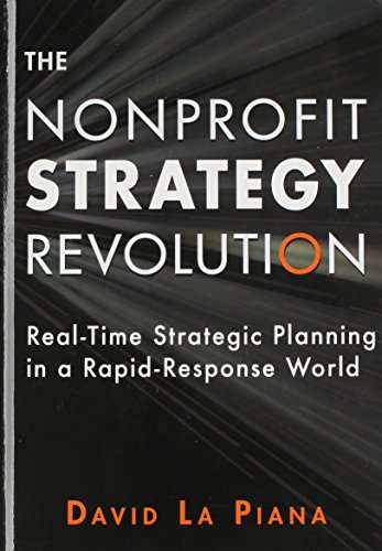 9781630264567: The Nonprofit Strategy Revolution: Real-Time Strategic Planning in a Rapid-Response World