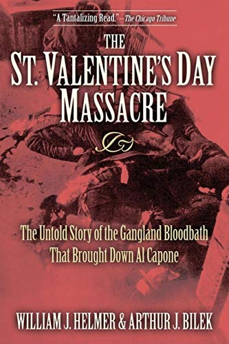 9781630264659: The St. Valentine's Day Massacre: The Untold Story of the Gangland Bloodbath That Brought Down Al Capone
