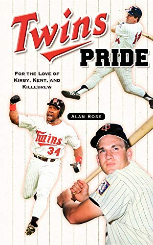 9781630264758: Twins Pride: For the Love of Kirby, Kent, and Killebrew