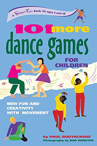 9781630266370: 101 More Dance Games for Children: New Fun and Creativity with Movement (Smartfun Activity Books)