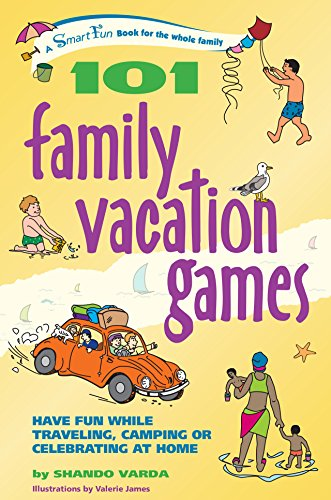 9781630266387: 101 Family Vacation Games: Have Fun While Traveling, Camping, or Celebrating at Home (SmartFun Activity Books)