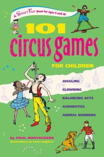 9781630266400: 101 Circus Games for Children: Juggling Clowning Balancing Acts Acrobatics Animal Numbers (SmartFun Activity Books)